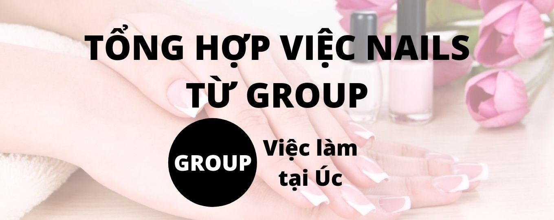 TỔNG HỢP VIỆC NAILS TỪ GROUP 2