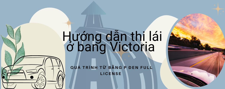 THI LÁI XE TẠI ÚC: HƯỚNG DẪN THI LÁI (DRIVEN TEST) Ở BANG VICTORIA